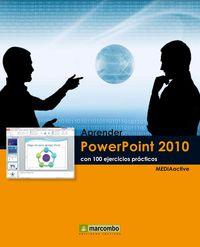 APRENDER PROWERPOINT 2010 CON 100 EJERCICIOS PRACTICOS