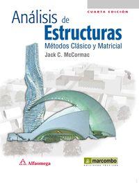Analisis De Estructuras - Metodos Clasico Y Matricial - Jack C. Mccormac