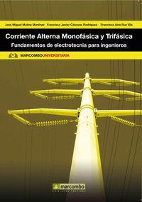 CORRIENTE ALTERNA MONOFASICA Y TRIFASICA - FUNDAMENTOS DE ELECTROTECNIA PARA INGENIEROS
