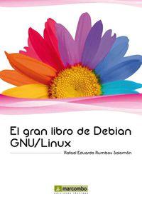 El gran libro de debian gnu / linux - Rafael Eduardo Rumbos Salomon