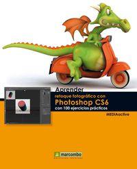 APRENDER RETOQUE FOTOGRAFICO CON PHOTOSHOP CS6