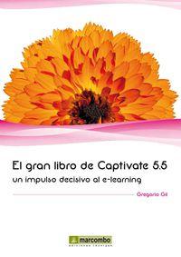 GRAN LIBRO DE CAPTIVATE 5.5, EL - UN IMPULSO DECISIVO AL E-LEARNING