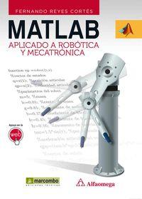Matlab - Aplicado A Robotica Y Mecatronica - Fernando Reyes Cortes