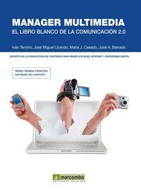 Manager Multimedia - Ivan  Tenorio  /  Jose Miguel   Ucendo  /  Maria  Casado