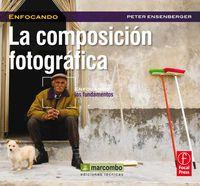 La composicion fotografica - Peter Enserbenger