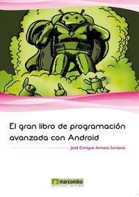 Gran Libro De Programacion Avanzada Con Android - Jose Enrique Amaro Soriano