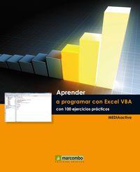 Aprender A Programar Con Excel Vba Con 100 Ejercicios Practicos - Mediaactive