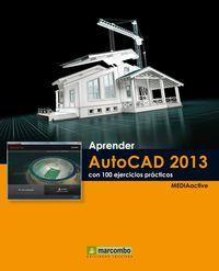 Aprender Autocad 2013 Con 100 Ejercicios Practicos - Mediaactive
