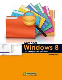 Aprender Windows 8 - Con 100 Ejercicios Practicos - Aa. Vv.