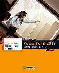 APRENDER POWERPOINT 2013 - CON 100 EJERCICIOS PRACTICOS