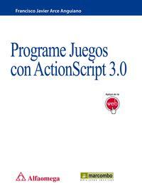Programe Juegos Con Actionscript 3.0 - Francisco J. Arce Anguiano