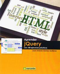 Aprender Jquery - Con 100 Ejercicios Practicos - Juan Antonio Gomez Gutierrez