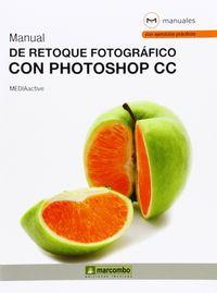 Manual De Retoque Fotografico Con Photoshop Cc - Mediaactive