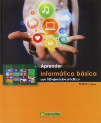 Aprender Informatica Basica Con 100 Ejercicios Practicos - Mediaactive