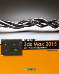 Aprender 3ds Max 2015 - Con 100 Ejercicios Practicos - Aa. Vv.