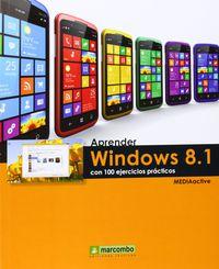 APRENDER WINDOWS 8.1 - CON 100 EJERCICIOS PRACTICOS