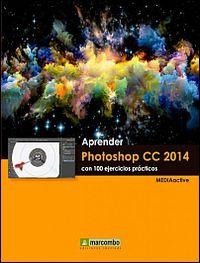 APRENDER PHOTOSHOP CC 2014 - CON 100 EJERCICIOS PRACTICOS