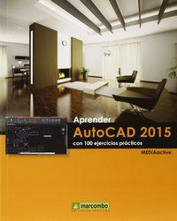 APRENDER AUTOCAD 2015 - CON 100 EJERCICIOS PRACTICOS