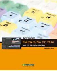 Aprender Premiere Pro Cc 2014 - Con 100 Ejercicios Practicos - Aa. Vv.