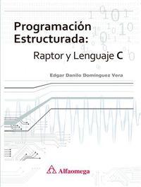 PROGRAMACION ESTRUCTURADA - RAPTOR Y LENGUAJE C