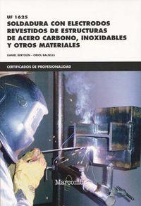 CP - SOLDADURA CON ELECTRODOS REVESTIDOS DE ESTRUCTURAS DE ACERO CARBONO, INOXIDABLES Y OTROS MATERIALES - UF1625
