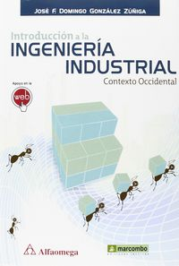 Introduccion A La Ingenieria Industrial - Jose Fidencio Domingo Gonzalez Zuñiga