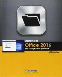 APRENDE OFFICE 2016 - CON 100 EJERCICIOS PRACTICOS