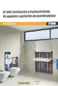 Cp - Instalacion Y Mantenimiento De Aparatos Sanitarios De Uso Domestico - Uf0411 - Albert Soriano Rull