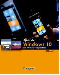 Aprender Windows 10 - Con 100 Ejercicios Practicos - Aa. Vv.