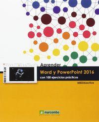 APRENDER WORD Y POWERPOINT 2016 - CON 100 EJERCICIOS PRACTICOS