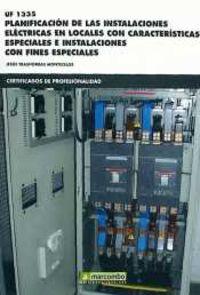 CP - PLANIFICACION DE LAS INSTALACIONES ELECTRICAS EN LOCALES CON CARACTERISTICAS ESPECIALES E INSTALACIONES CON FINES ESPECIFICOS - UF1335