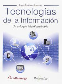 Tecnologias De La Informacion - Un Enfoque Interdisciplinario - Angel Gutierrez Gonzalez