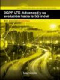 3GPP LTE-ADVANCED Y SU EVOLUCION HACIA LA 5G MOVIL