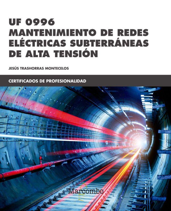 CP - MANTENIMIENTO DE REDES ELECTRICAS SUBTERRANEAS DE ALTA TENSION - UF0996