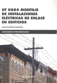 CP - MONTAJE DE INSTALACIONES ELECTRICAS DE ENLACE EN EDIFICIOS - UF0884