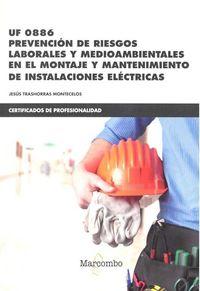 CP - PREVENCION DE RIESGOS LABORALES Y MEDIOAMBIENTALES EN EL MONTAJE Y MANTENIMIENTO DE INSTALACIONES ELECTRICAS - UF0886