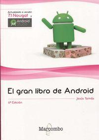 El (6 ed) gran libro de android - Jesus Tomas