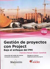 GESTION DE PROYECTOS CON PROJECT - BAJO EL ENFOQUE DEL PMI