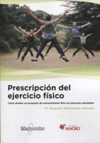 PRESCRIPCION DEL EJERCICIO FISICO - COMO DISEÑAR UN PROGRAMA DE ENTRENAMIENTO FISICO EN PERSONAS SALUDABLES