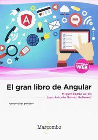 El gran libro de angular - Miquel Boada Oriols / Juan Antonio Gomez Gutierrez