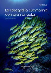 La fotografia submarina con gran angular - Marc Gimenez