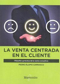 Venta Centrada En El Cliente, La - Pedro Alamo Carrasco