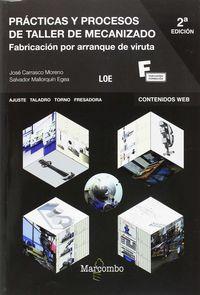(2 Ed) Practicas Y Procesos De Taller De Mecanizado - Salvador Mallorquin Egea / Jose Carrasco Moreno