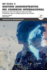 (5 Ed) Cp - Gestion Administrativa Del Comercio Internacional - Mf0242_3 - Francisca Peirats / Pablo Ninot