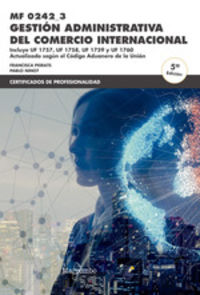 (5 ED) CP - GESTION ADMINISTRATIVA DEL COMERCIO INTERNACIONAL - MF0242_3