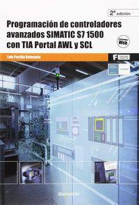 (2 Ed) Programacion De Controladores Avanzados Simatic S7 1500 Con Tia Portal Awl Y Scl - Luis Peciña Belmonte