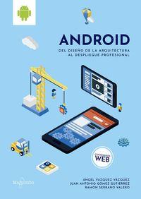 Android - Del Diseño De La Arquitectura Al Despliegue Profesional - Angel Vazquez / Juan Antonio Gomez / Ramon Serrano