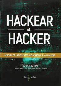 HACKEAR AL HACKER - APRENDE DE LOS EXPERTOS QUE DERROTAN A LOS HACKERS