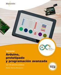 Aprender Arduino, Prototipado Y Programacion Avanzada Con 100 Ejercicios Practicos - Ruben Beiroa Mosquera