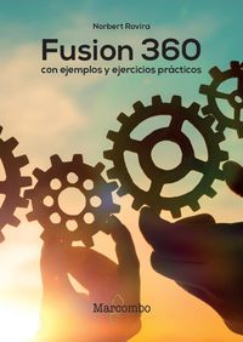 FUSION 360 - CON EJEMPLOS Y EJERCICIOS PRACTICOS